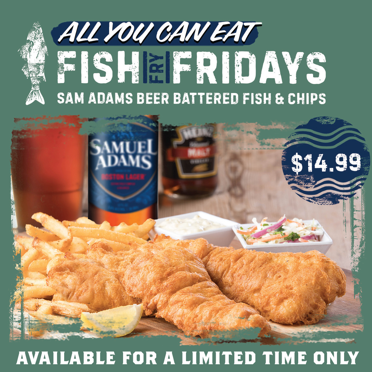 All You Can Eat Fish Fry Fridays for only $14.99